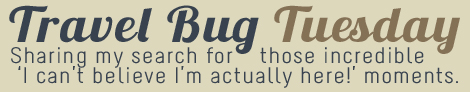 Travel-Bug-Tuesday